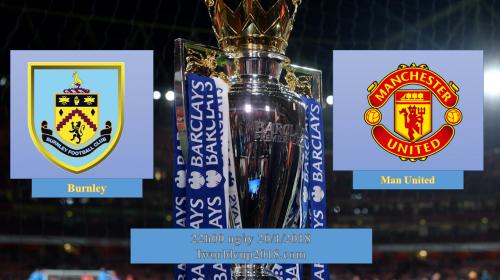 Soi kèo bóng đá Burnley vs Man United – Vòng 24 Ngoại hạng Anh 2017-18
