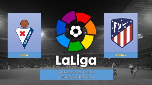 Soi kèo bóng đá Eibar vs Atletico Madrid – La Liga 2017-18