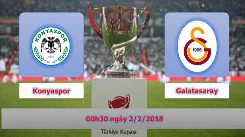 Soi kèo bóng đá Konyaspor vs Galatasaray – Cúp Quốc Gia Thổ Nhĩ Kỳ 2017-18