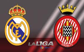 Soi kèo bóng đá Real Madrid vs Girona – Giải VĐQG Tây Ban Nha 2017-18
