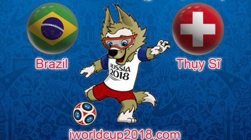 Brazil vs Thụy Sỹ – Soi kèo World Cup – 18/6/2018