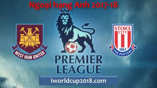 Soi kèo bóng đá West Ham vs Stoke City – Ngoại hạng Anh 2017-18