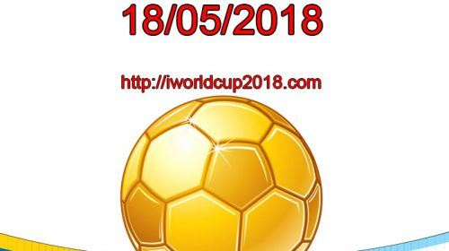 Lịch thi đấu bóng đá hôm nay và ngày mai 18/5/2018