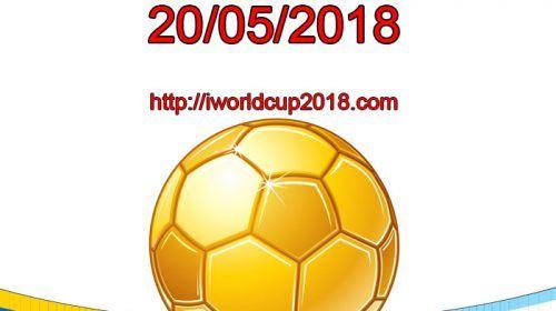 Lịch thi đấu bóng đá hôm nay và ngày mai 20/5/2018