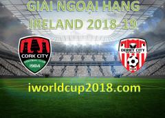 Soi kèo bóng đá Cork City vs Derry City – giải Ngoại hạng Ireland 2018-19