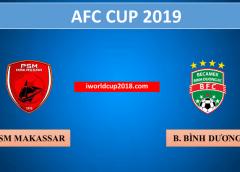 PSM Makassar vs Becamex Bình Dương – Soi kèo bóng đá – 26/06/2019