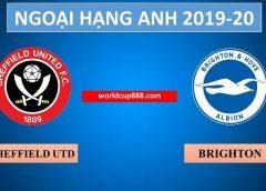Sheffield Utd vs Brighton – Soi kèo bóng đá Anh – 22/02/2020
