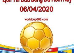 Lịch thi đấu bóng đá hôm nay và ngày mai 6/4/2020