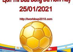 Lịch thi đấu bóng đá hôm nay và ngày mai 25/1/2021