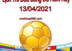 Lịch thi đấu bóng đá hôm nay và ngày mai 13/4/2021