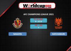 Nagoya Grampus vs Ratchaburi Mitr Phol – Soi kèo bóng đá AFC Champions League 2021 – 01/07/2021